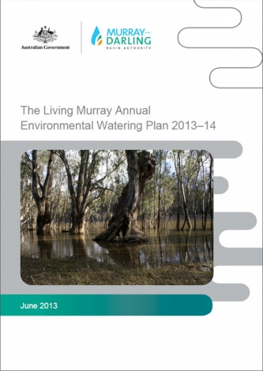 The Living Murray Annual Environmental Watering Plan 2013-14