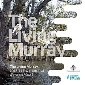 The Living Murray 2013–14 Environmental Watering Report