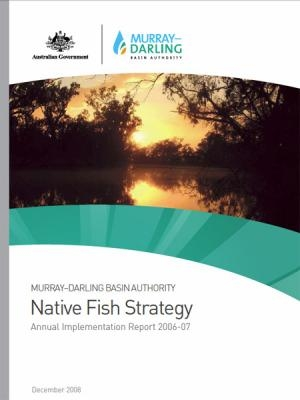 Native Fish Strategy: Annual Implementation Report 2006-07